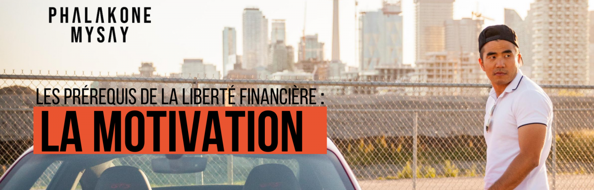 La Motivation prérequis à la liberté finanicière