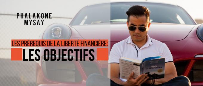 Les objectifs prérequis à la liberté financière